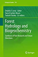 Forest Hydrology and Biogeochemistry: Synthesis of Past Research and Future Directions (Ecological Studies (216))