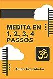 Medita en 1, 2, 3, 4 Passos: El Procés de Meditació segons el Yoga Integral en 1, 2, 3, 4 Passos.
