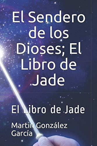 El Sendero de los Dioses; El Libro de Jade.