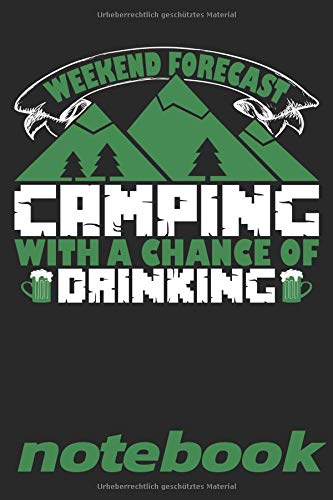 Weekend Forecast Camping With A Chance Of Drinking Notebook: Notizbuch | Journal | Tagebuch | Linierte Seite