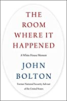 The Room Where It Happened: A White House Memoir Front Cover
