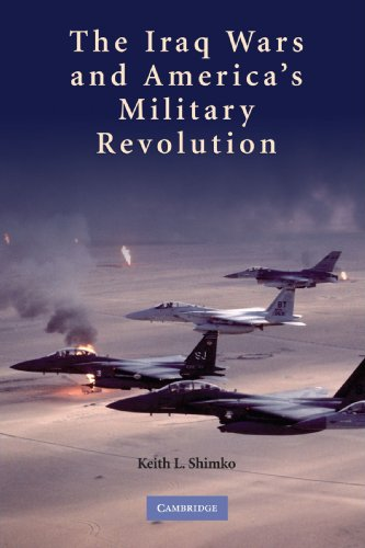 Compare Textbook Prices for The Iraq Wars and America's Military Revolution Illustrated Edition ISBN 9780521128841 by Shimko, Keith L.