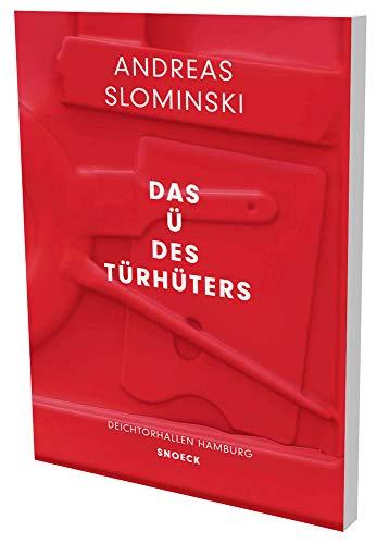 Andreas Slominski: Das Ü des Türhüters: Kat. Deichtorhallen Hamburg (Pb)
