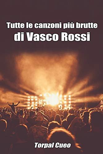 Tutte le canzoni più brutte di Vasco Rossi: Libro e regalo divertente per fan di Blasco. Tutte le canzoni di Vasco Rossi sono stupende, per cui all'interno c'è una bella sorpresa (vedi descrizione)