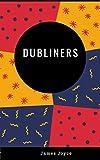 James Joyce : Dubliners (English Edition)