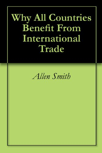 Why All Countries Benefit From International Trade
