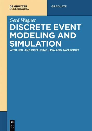 Discrete Event Modeling and Simulation: With UML and BPIM using Java and JavaScript (De Gruyter Textbook)