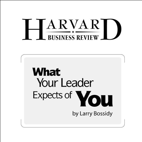 What Your Leader Expects of You (Harvard Business Review) cover art