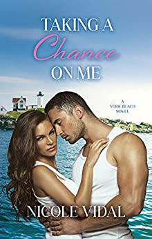 Taking a Chance on Me (A York Beach Novel Book 2) by [Nicole Vidal]