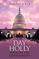 The Day Holly Took on the Government