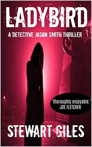 Ladybird: A detective Jason Smith thriller