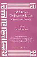 Avicenna: On Healthy Living - Childbirth and Infancy (Canon of Medicine)