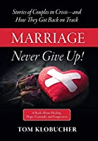 Marriage-Never Give Up!