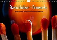 Streichhoelzer - Fireworks (Wandkalender 2022 DIN A4 quer): Ein Spiegel menschlicher und zwischenmenschlicher Beziehungen. (Monatskalender, 14 Seiten )