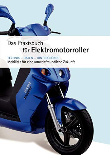 Praxishandbuch für Elektromotorroller: Mobilität für eine umweltfreundliche Zukunft