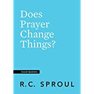 Does Prayer Change Things? (Crucial Questions)