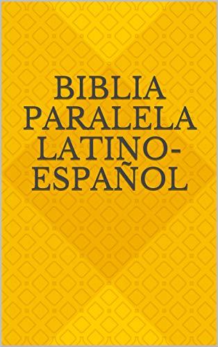 Biblia Paralela Latino-Español