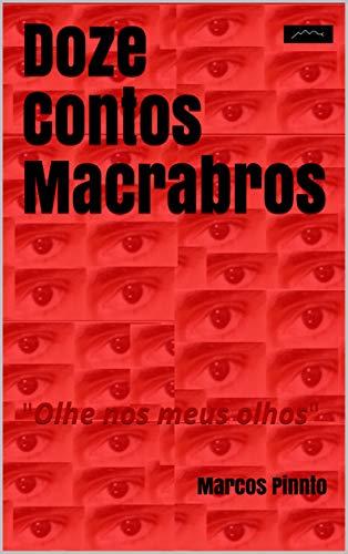 "Doze Contos Macrabros: ""olhe nos meus olhos"""