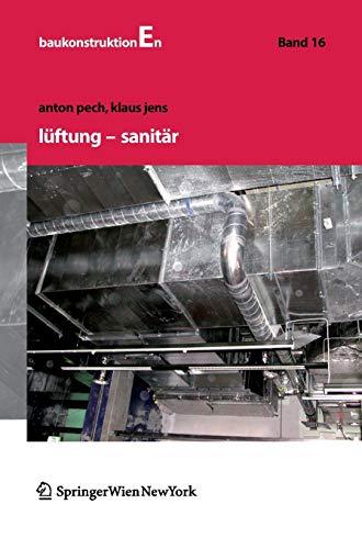 Lüftung und Sanitär (Baukonstruktionen, Band 16)