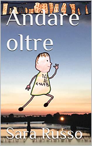Andare oltre (Italian Edition)