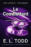 Le Combattant (Docteur #4) - Format Kindle - 9,99 €