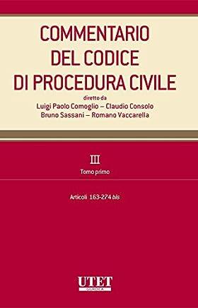 Commentario del Codice di procedura civile. III. Tomo primo - artt. 163-274 bis