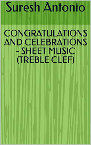 CONGRATULATIONS AND CELEBRATIONS – SHEET MUSIC (TREBLE CLEF) (4 Book 1234)