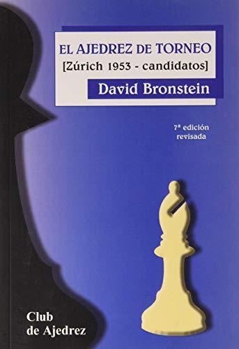 El ajedrez de torneo (séptima edición revisada): 19 (Club de Ajedrez)