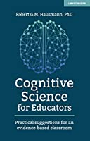 Cognitive Science for Educators: Practical Suggestions for an Evidence-Based Classroom