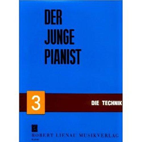 Der junge Pianist 3 - Die Technik: unter besonderer Berücksichtigung des Volksliedes