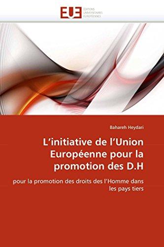 L'initiative de l'Union Européenne pour la promotion des D.H: pour la promotion des droits des l'Homme dans les pays tiers (Omn.Univ.Europ.)