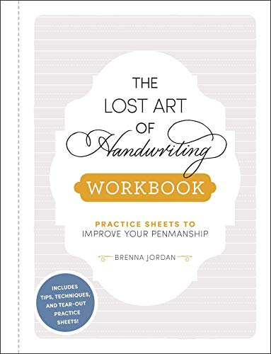 Compare Textbook Prices for The Lost Art of Handwriting Workbook: Practice Sheets to Improve Your Penmanship Workbook Edition ISBN 9781507215746 by Jordan, Brenna