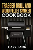 Traeger grill and wood pellet smoker cookbook