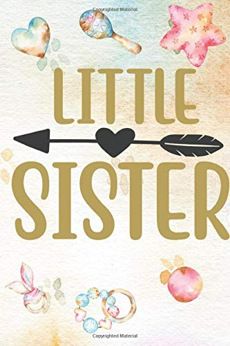 Little Sister: Perfect Gift For A Mother or Father With A New Born   Daily Baby Journal Memory Book