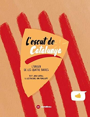 L'escut De Catalunya. L'Origen De Les Quatre Barres: 2 (Llegendes i tradicions)