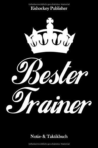 Bester Trainer: Eishockey Trainer-Taktik Buch   Für Taktik, Strategie & Training   105 Spielfeld- und punktierte Seiten   Format ca. A5  