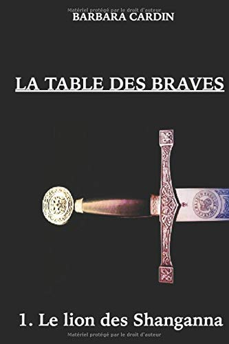 La table des braves: Le lion des Shanganna