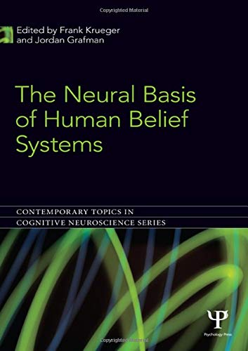 The Neural Basis of Human Belief Systems (Contemporary Topics in Cognitive Neuroscience)