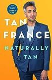 Naturally Tan: A Memoir - Tan France