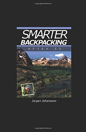 Smarter Backpacking after 50 or exactly how any trekker can adjust any hike to ... - 41lAS +ShzL