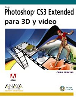 Photoshop CS3 Extended para 3D y video / Photoshop CS3 Extended for 3D and Video (Diseno Y Creatividad)