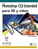 Photoshop CS3 Extended para 3D y video / Photoshop CS3 Extended for 3D and Video (Diseno Y Creatividad) (Spanish Edition)