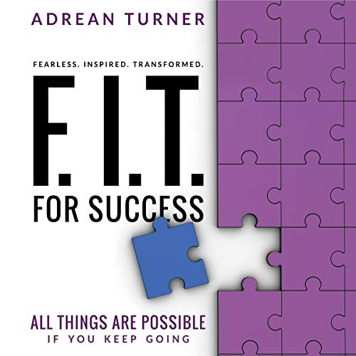 F.I.T. for Success: Fearless, Inspired, Transformed for Success cover art