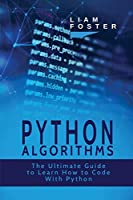 Python Algorithms: The Ultimate Guide to Learn How to Code With Python