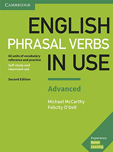 English Phrasal Verbs in Use Advanced Book with Answers: Vocabulary Reference and Practice (Vocabulary in Use)