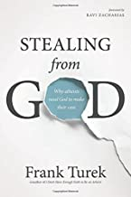 By Frank Turek Stealing from God: Why Atheists Need God to Make Their Case [Paperback]