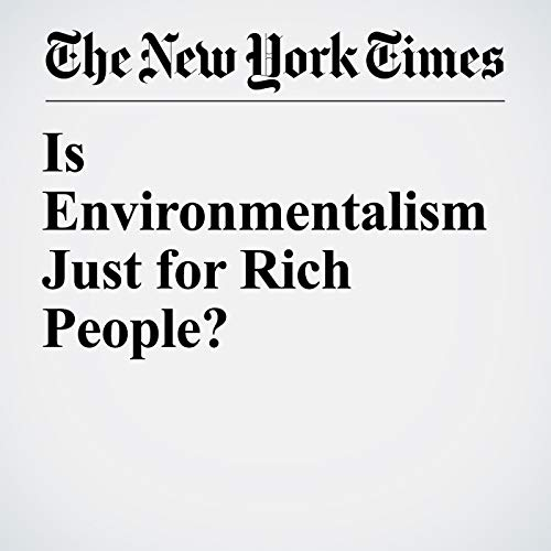 Is Environmentalism Just for Rich People? audiobook cover art