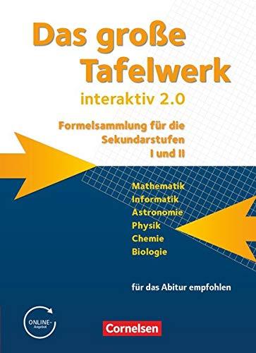 Das große Tafelwerk interaktiv 2.0: Schülerbuch (Das große Tafelwerk interaktiv 2.0 - Formelsammlung für die Sekundarstufen I und II: Allgemeine Ausgabe (außer Niedersachsen und Bayern))