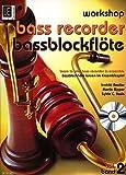 WORKSHOP BASSBLOCKFLOETE 2 - arrangiert für Bass-Blockflöte - mit CD [Noten /...