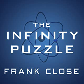 The Infinity Puzzle     Quantum Field Theory and the Hunt for an Orderly Universe              By:                                                                                                                                 Frank Close                               Narrated by:                                                                                                                                 Jonathan Cowley                      Length: 12 hrs and 12 mins     108 ratings     Overall 4.1